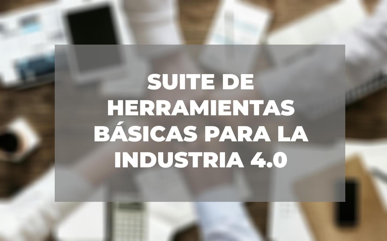 suite de herramientas basicas para la industria 4.0